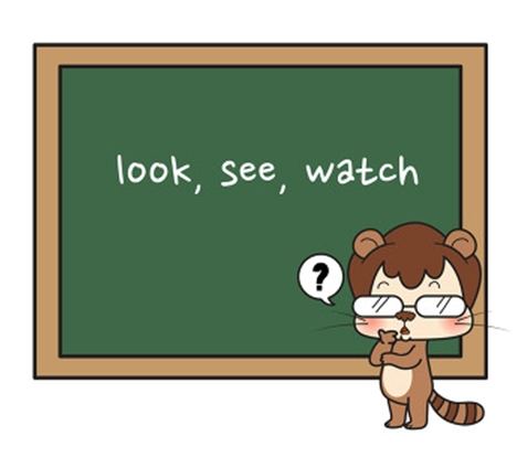 See, Look or Watch?
