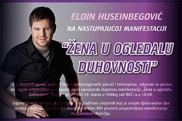 """Eldin Huseinbegović na nastupajućoj manifestaciji """"Žena u ogledalu duhovnosti"""""""
