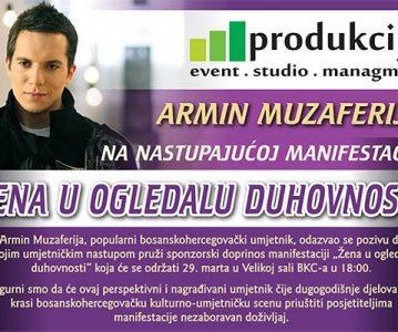 """Armin Muzaferija na nastupajućoj manifestaciji """"Žena u ogledalu duhovnosti"""""""